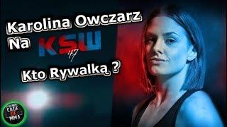 KSW 47 - Karolina Owczarz w karcie walk !