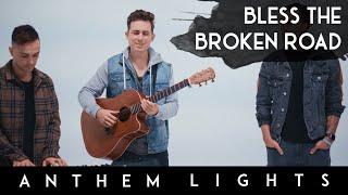 Bless The Broken Road - Rascal Flatts | Anthem Lights feat. Landon Austin