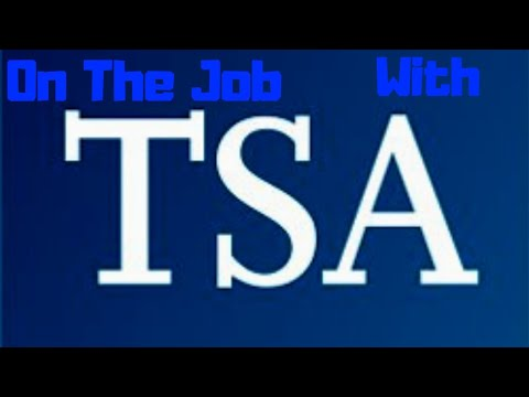 TSA: On The Job