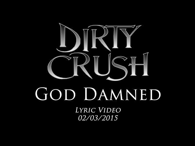 Dirty Crush - God Damned lyric Video