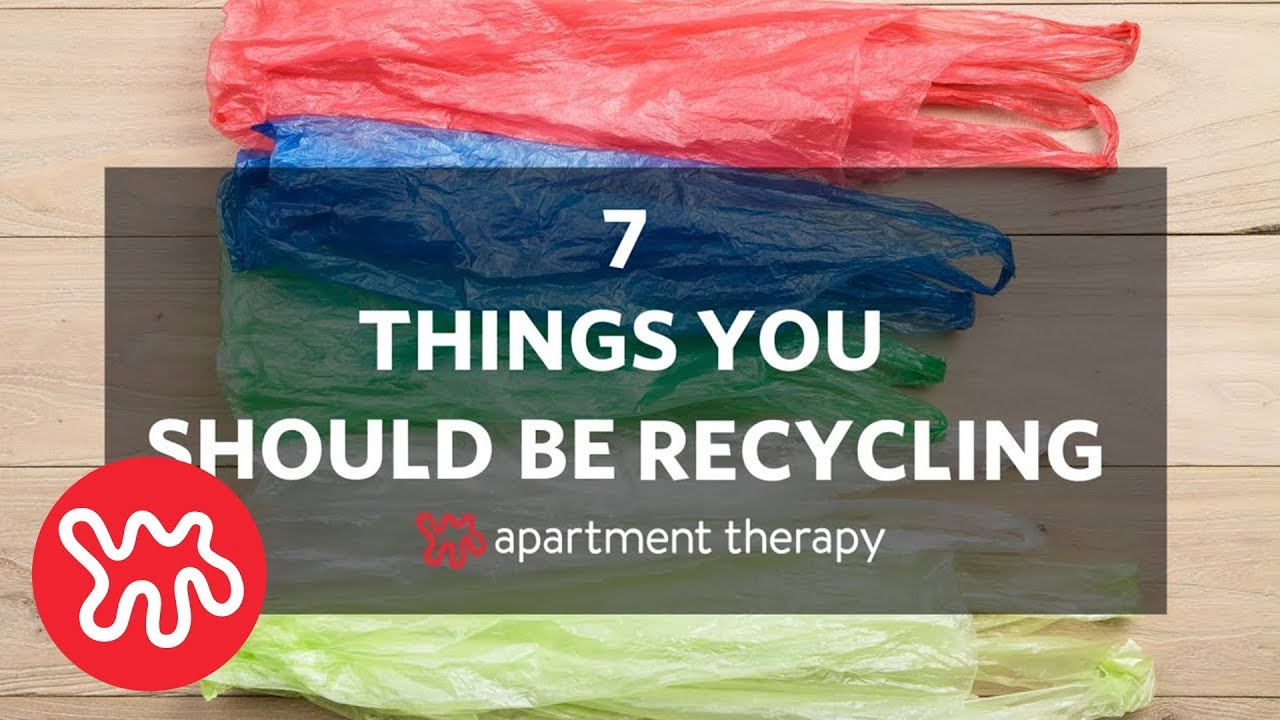 You Should Be Recycling These Everyday Items Apartment Therapy