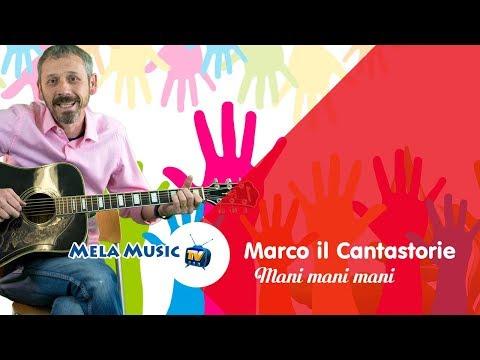 Marco il Cantastorie MANI MANI MANI - Canzoni per bambini