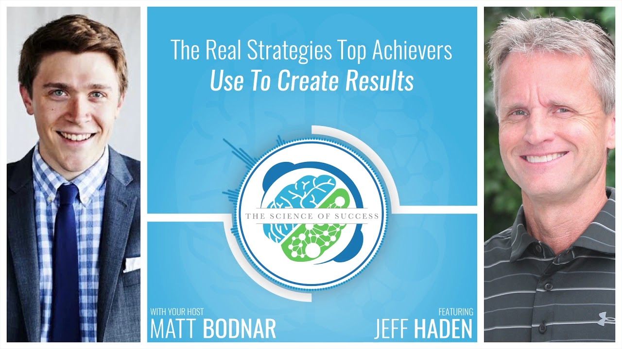 The Real Strategies Top Achievers Use To Create Results with Jeff Haden