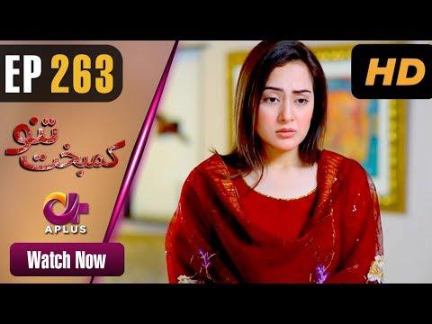 Kambakht Tanno - Episode 263 - Aplus ᴴᴰ Dramas