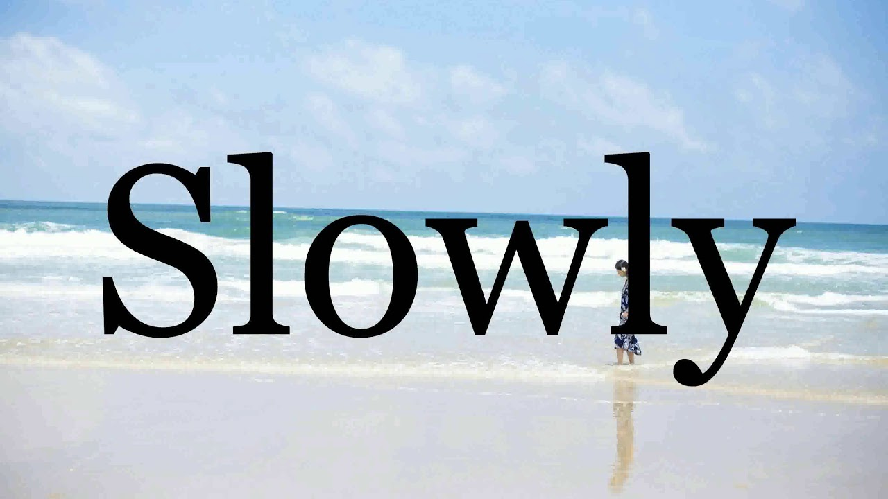 How To Pronounce Slowly🌈🌈🌈🌈🌈🌈Pronunciation Of Slowly - YouTube