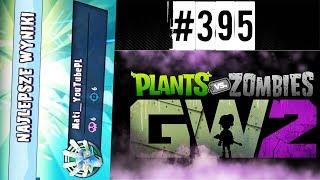 #395  NAJLEPSZY to JA xD !  Plants vs Zombies Garden Warfare 2