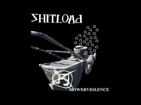 Shitload - Mowerviolence [2020 Noisegrind]