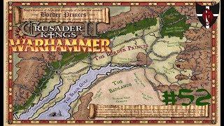 Crusader Kings II / Warhammer / Borderprinces / #52 / Time travel