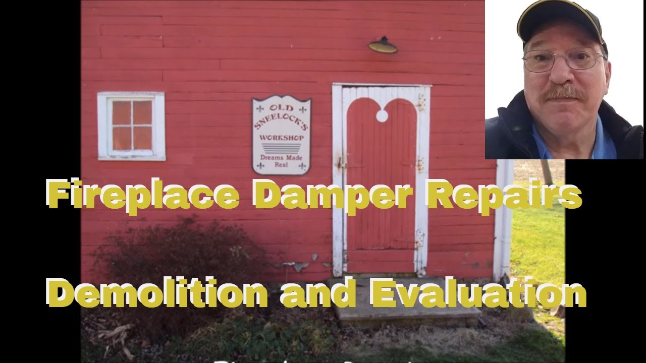 fireplace damper repairs pt 2 setup u0026 demolition by old sneelock u0027s