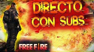 DIRECTO DE FREE FIRE- JUGANDO CON SUBS- VEN Y UNETE