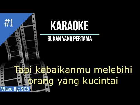 bukan-yang-pertama-karaoke-full-hd