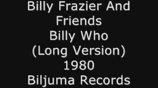 Billy Frazier And Friends - Billy Who (Long Version) (DIVA RADIO www.deevaradio.net)