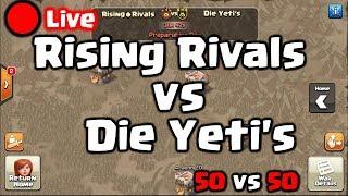 Clash of Clans   🔴 Live - Clankrieg 50 vs 50: Rising Rivals vs Die Yeti's   [Deutsch]