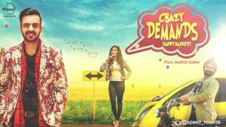 Crazy Demands ( Full Audio Song ) | Happy Raikoti | Punjabi Song Collection | Speed Records