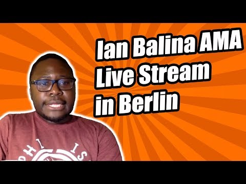 Ian Balina AMA Live Stream in Berlin - 05/23/18