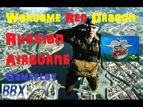 Wargame Red Dragon Gameplay - Russian Airborne