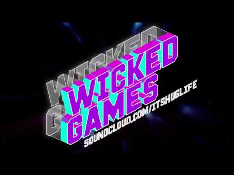 Wicked Games - Huglife Remix (Free DL Link)