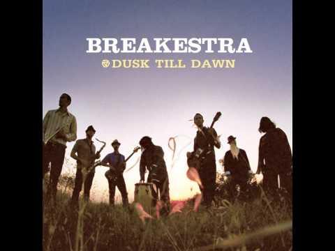 Breakestra Dusk Till Dawn