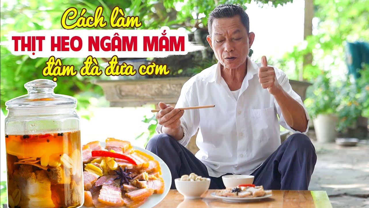Ông Thọ Làm Thịt Heo Ngâm Mắm Giòn Ngon Đậm Đà, Cả Nhà Đều Mê | Cured Meat In Fish Sauce