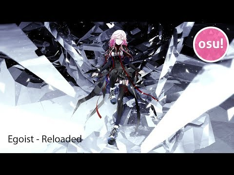 (Osu!) EGOIST - RELOADED [RECOIL]