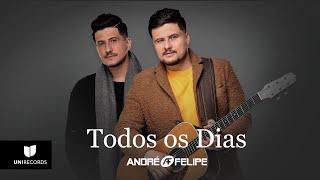 André e Felipe - Todos os Dias (Clipe Oficial)