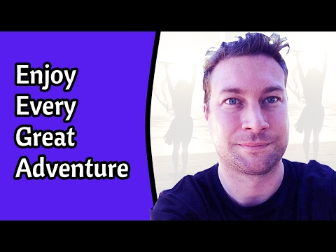 Enjoy Every Great Adventure - Business Lifestyle Success