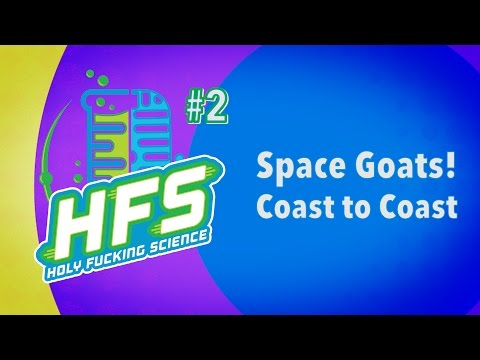 HFS Podcast #2 - Space Goats: Coast to Coast