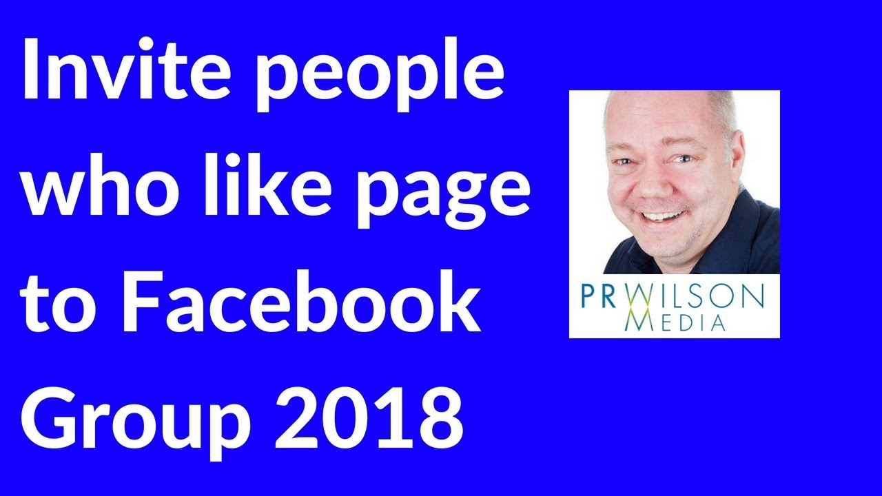 How To Invite People Who Like Your Page To Facebook Group 2018 Youtube