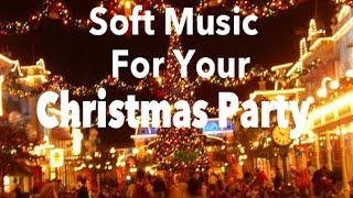 soft-christmas-party-music-music-mix-of-soft-relaxing-christmas-songs