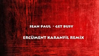 Sean Paul - Get Busy (Ercüment Karanfil Remix) 100 Bpm