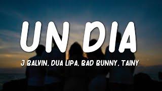 J Balvin, Dua Lipa, Bad Bunny, Tainy - UN DÍA (ONE DAY)(Lyrics/Letra)