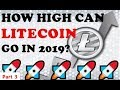 HOW HIGH CAN LITECOIN GO IN 2019?