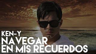 Ken-Y - Navegar En Mis Recuerdos [Official Audio]