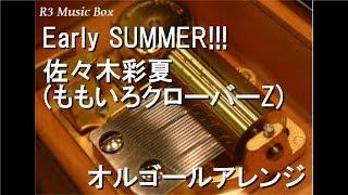 佐々木彩夏(ももいろクローバーZ) - Early SUMMER!!!
