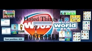 10 Hated Things in WoozWorld