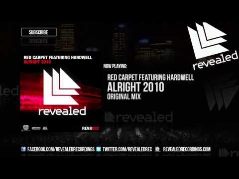 Red Carpet Feat. Hardwell - Alright 2010 (Original Mix)