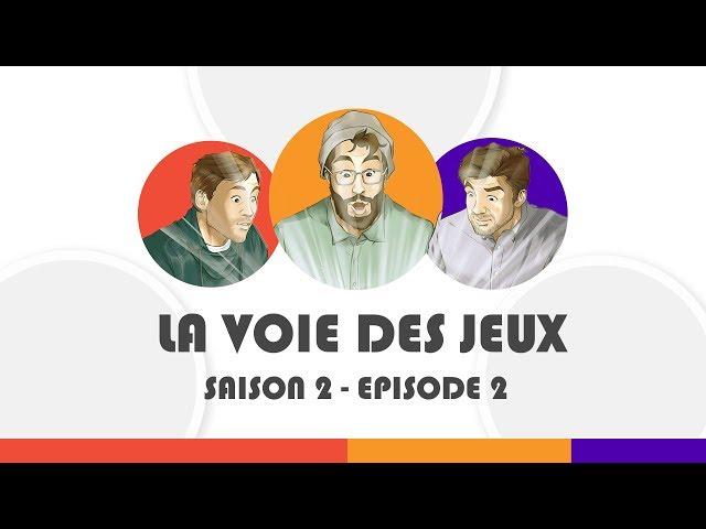 [EMISSION] La Voie Des Jeux - S02#2