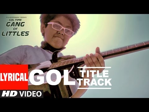 Gol - Title Song Lyrical Video  ||