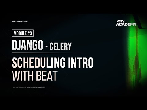 Learn Django Celery - Intro to scheduling Tasks - Part 3