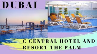 C Central Hotel and Resort The Palm Обзор отеля Дубай