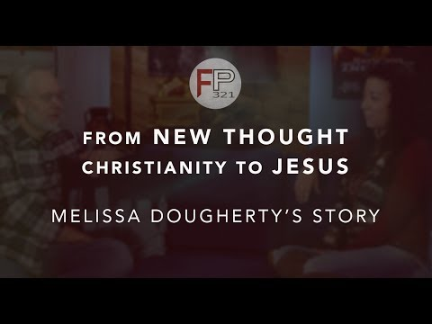 Melissa Dougherty - From New Thought Christianity to Jesus