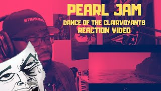 Pearl Jam - Dance Of The Clairvoyants (Mach II) REACTION VIDEO