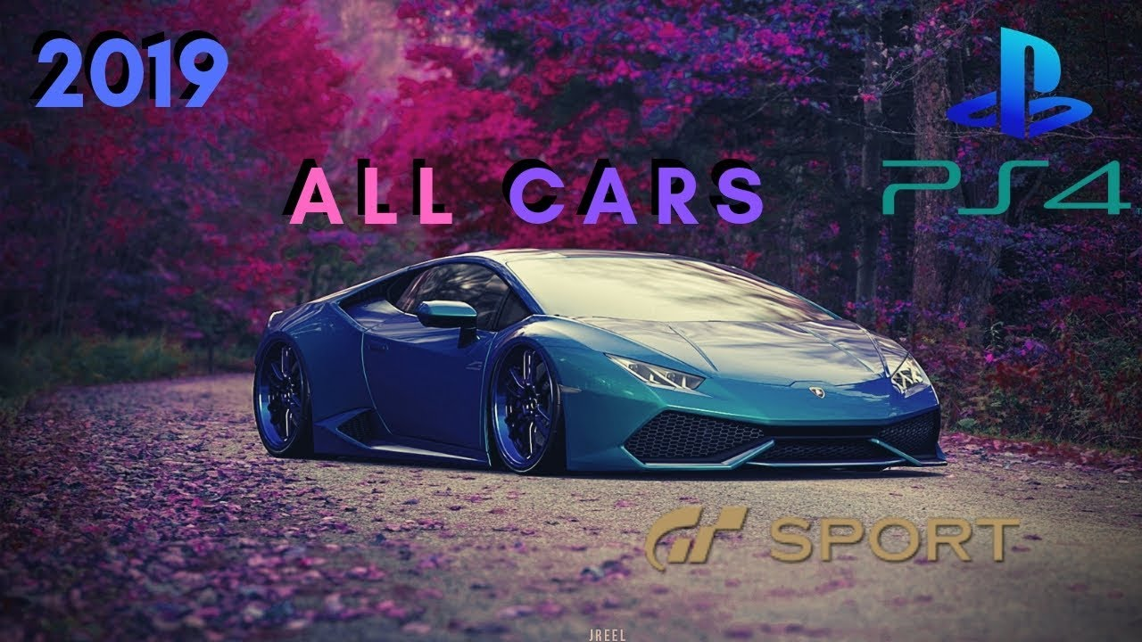 Gran Turismo Sport All Cars 2019 Timestamps In Description Gt Sport All Cars List Youtube