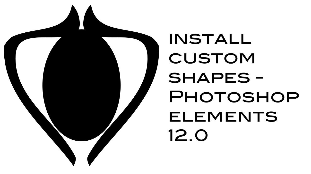 Photoshop elements 12 : Install custom shapes into PSE