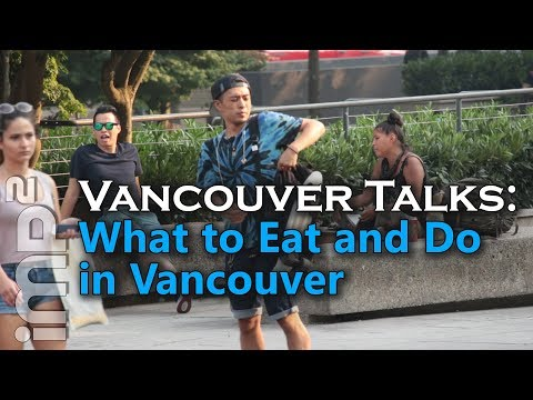 Visiting Vancouver? What to Eat and Do? - Vancouver Talks