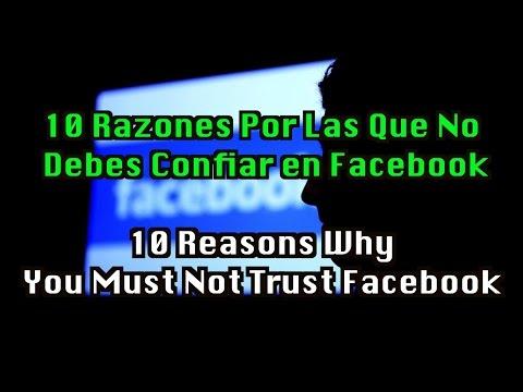 10 Razones Por Las Que No Debes Confiar en Facebook