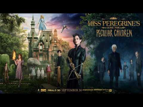 Soundtrack Miss Peregrine's Home for Peculiar Children (Theme Song) - Musique Miss Peregrine