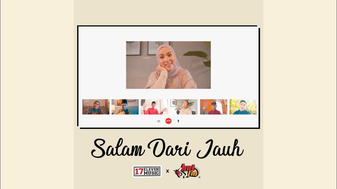 Download 1711 Music X HOT FM - Salam Dari Jauh | Official Music Video