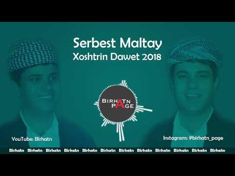 Serbest Maltay - Xoshtrin Dawet 2018 | سربست مالطاي - خوشترین داوەت