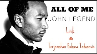 Gambar cover ALL OF ME - JOHN LEGEND ( LIRIK DAN TERJEMAHAN BAHASA INDONESIA)